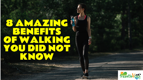 8 Amazing Benefits Of Walking You Did Not Know