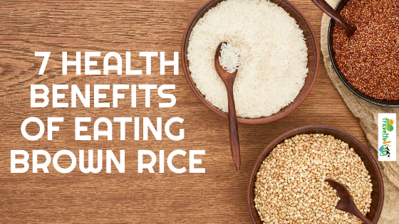 7 Health Benefits Of Eating Brown Rice
