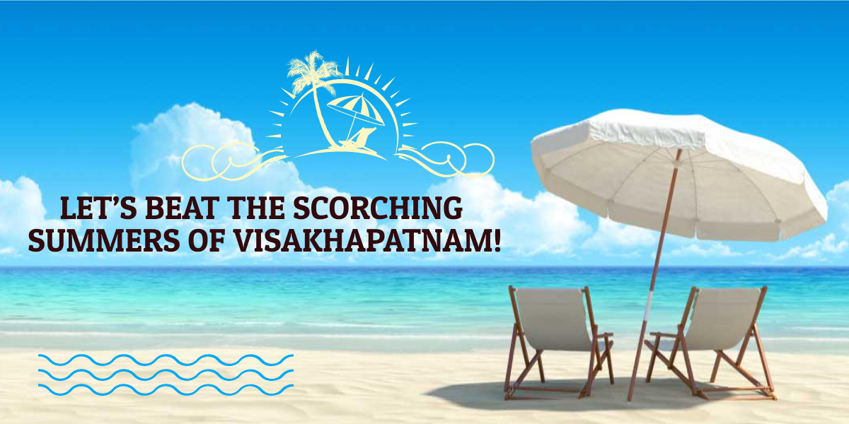 Let's beat the scorching summers of Visakhapatnam!
